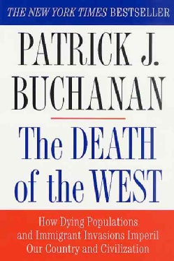 The Death of the West: How Dying Populations and Immigrant Invasions Imperil Our Country and Civilization (Paperback)