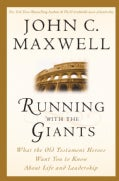 Running With the Giants: What Old Testament Heroes Want You to Know About Life and Leadership (Hardcover)