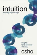 Intuition, Knowing Beyond Logic: Insights for a New Way Living (Paperback)