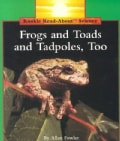 Frogs and Toads and Tadpoles, Too! (Paperback)