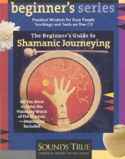 The Beginner's Guide to Shamanic Journeying (CD-Audio)