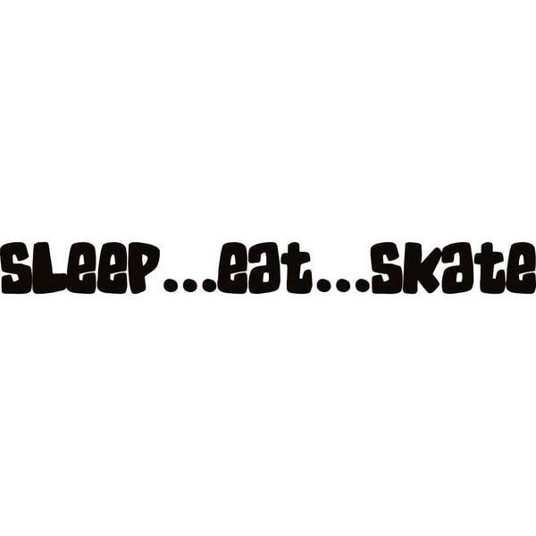 Design on Style Sleep... Eat... Skate' Vinyl Lettering