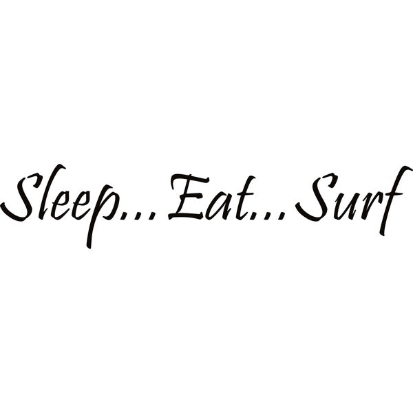 Design on Style Sleep... Eat... Surf' Vinyl Lettering