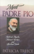 Meet Padre Pio: Beloved Mystic, Miracle Worker, and Spiritual Guide (Paperback)
