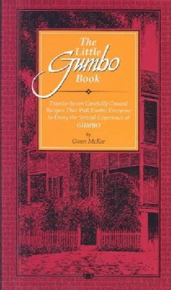 The Little Gumbo Book: Twenty-seven Carefully Created Recipes That Will Enable Everyone to Enjoy the Special Expe... (Hardcover)