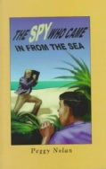 The Spy Who Came in from the Sea (Hardcover)