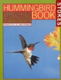 Hummingbird Book: The Complete Guide to Attracting, Identifying, and Enjoying Hummingbirds (Paperback)