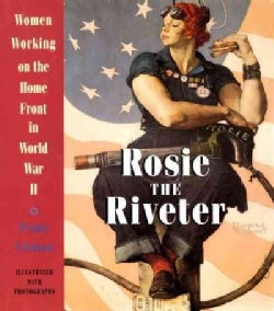Rosie the Riveter: Women Working on the Home Front in World War II (Paperback)