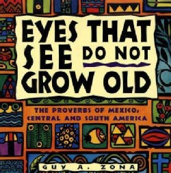 Eyes That See Do Not Grow Old (Paperback)