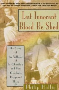 Lest Innocent Blood Be Shed: The Story of the Village of Le Chambon and How Goodness Happened There (Paperback)