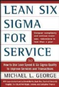 Lean Six Sigma for Services: How to Use Lean Speed and Six Sigma Quality to Improve Services and Transactions (Hardcover)