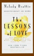 The Lessons of Love: Rediscovering Our Passion for Life When It All Seems Too Hard to Take (Paperback)