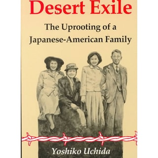 Desert Exile: The Uprooting of a Japanese-American Family (Paperback)