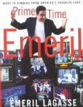 Prime Time Emeril: More TV Dinners from America's Favorite Chef (Hardcover)