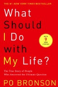 What Should I Do With My Life: The True Story of People Who Answered the Ultimate Question (Paperback)