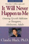It Will Never Happen to Me: Growing Up With Addiction As Youngsters, Adolescents, Adults (Paperback)