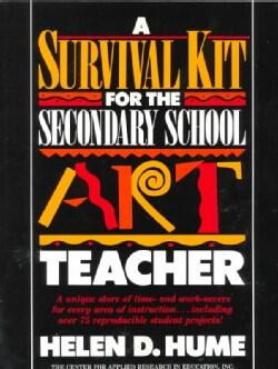 Survival Kit for the Secondary School Art Teacher (Paperback)