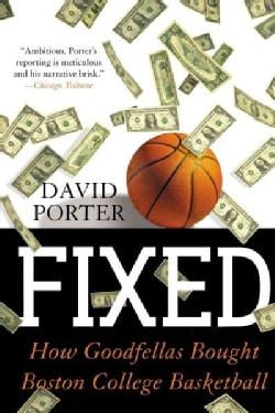 Fixed: How Goodfellas Bought Boston College Basketball (Paperback)