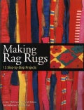 Making Rag Rugs: 15 Step-By-Step Projects (Paperback)