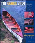 The Canoe Shop: Three Elegant Wooden Canoes Anyone Can Build (Paperback)