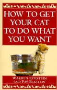 How to Get Your Cat to Do What You Want (Paperback)