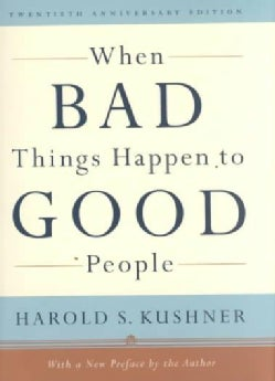 When Bad Things Happen to Good People: 20th Anniversary Edition, With a New Preface by the Author (Hardcover)