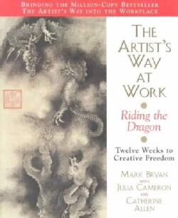 The Artist's Way at Work: Riding the Dragon (Paperback)