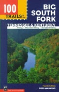 100 Trails of the Big South Fork: Tennessee & Kentucky (Paperback)
