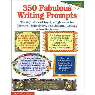 350 Fabulous Writing Prompts: Thought-Provoking Springboards for Creative, Expository, and Journal Writing (Paperback)