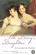 Mr. Darcy's Daughters: A Novel (Paperback)