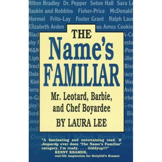 The Name's Familiar: Mr. Leotard, Barbie, and Chef Boy-Ar-Dee (Paperback)