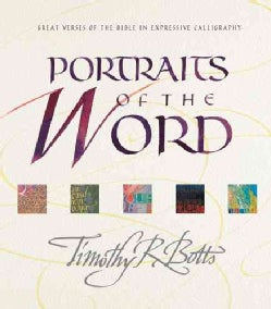 Portraits of the Word: Illustrated in Expressive Calligraphy With Notes and Prayers by the Artist (Hardcover)