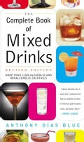 The Complete Book of Mixed Drinks: More Than 1,000 Alcoholic and Nonalcoholic Cocktails (Paperback)