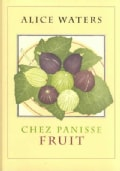 Chez Panisse Fruit (Hardcover)