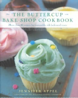 The Buttercup Bake Shop Cookbook: More Than 80 Recipes for Irresistible, Old-Fashioned Treats (Hardcover)