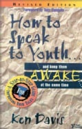 How to Speak to Youth...and Keep Them Awake at the Same Time: A Step-By-Step Guide for Improving Your Talks (Paperback)