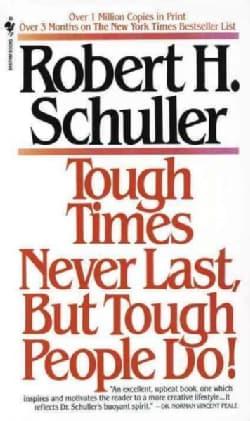 Tough Times Never Last, but Tough People Do! (Paperback)