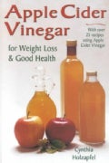 Apple Cider Vinegar for Weight Loss and Good Health (Paperback)