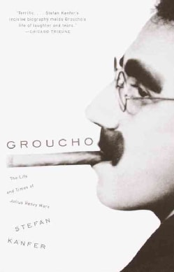 Groucho: The Life and Times of Julius Henry Marx (Paperback)