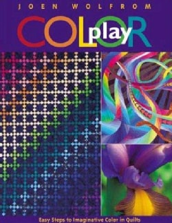 Color Play: Easy Steps to Imaginative Color in Quilts (Paperback)
