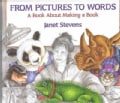From Pictures to Words: A Book About Making a Book (Paperback)