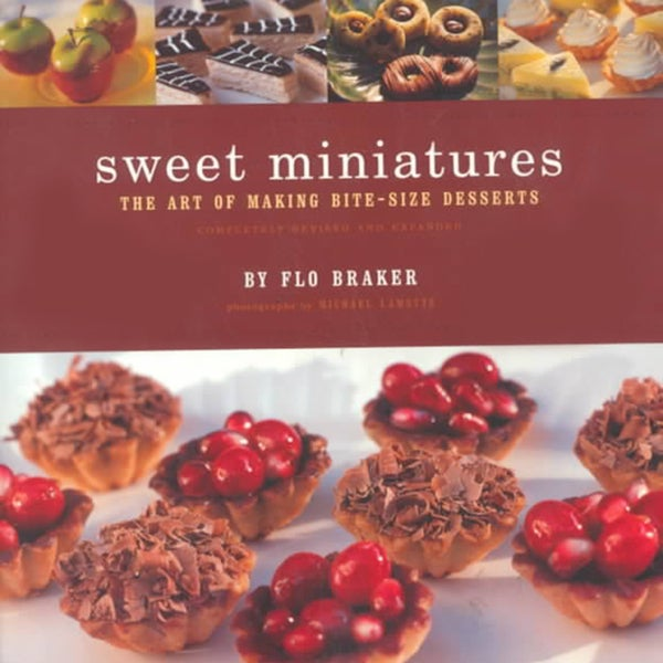 Sweet Miniatures: The Art of Making Bite-Size Desserts (Paperback)