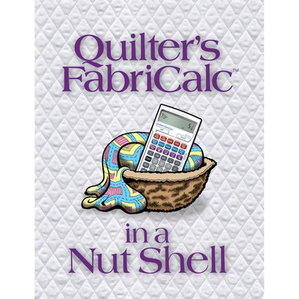 Quilter's FabriCalc In A Nutshell Companion Workbook