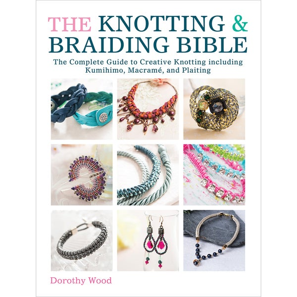 David & Charles Books-The Knotting & Braiding Bible