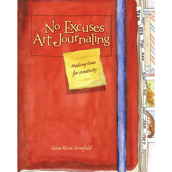 North Light Books-No Excuses Art Journaling