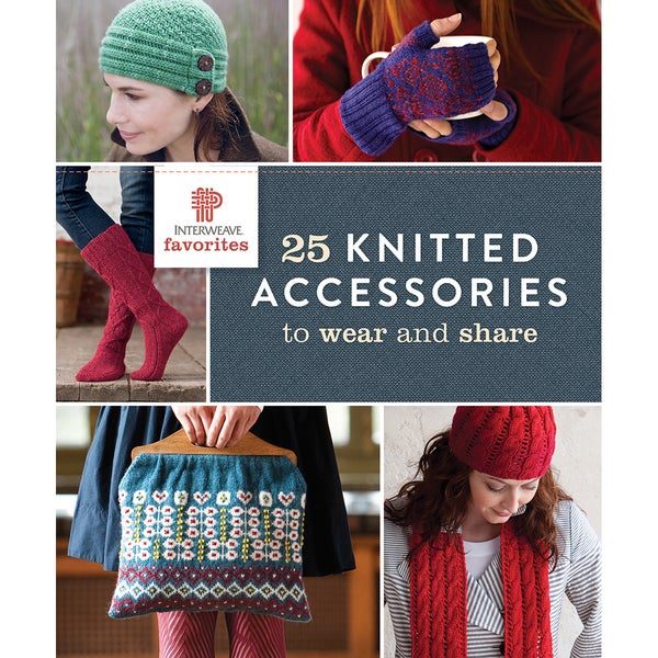 Interweave Press-25 Knitted Accessories To Wear & Share