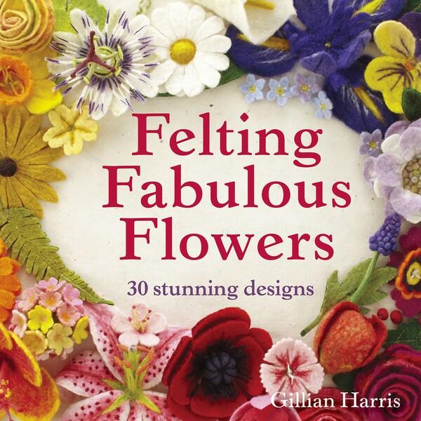 Collins & Brown Publishing-Felting Fabulous Flowers