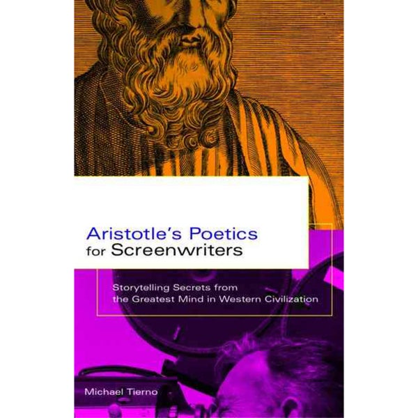 Aristotle's Poetics for Screenwriters: Storytelling Secrets from the Greatest Mind in Western Civilization (Paperback)