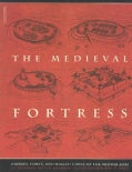 The Medieval Fortress: Castles, Forts and Walled Cities of the Middle Ages (Paperback)