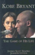 Kobe Bryant: The Game of His Life (Paperback)